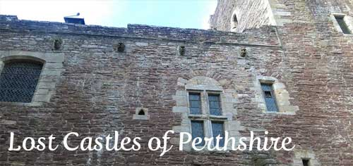 lost castles of perthshire
